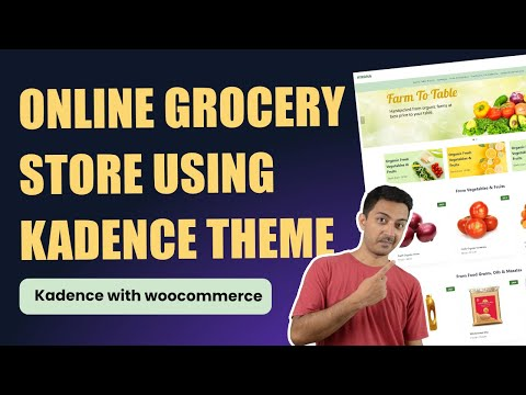 How to create an online grocery store using Kadence FREE theme